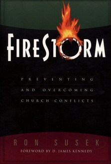 Firestorm - Preventing and Overcoming Church Conflicts