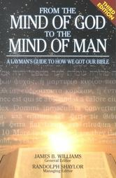 From the Mind of God to the Mind of Man - A Layman's Guide to How We Got Our Bible